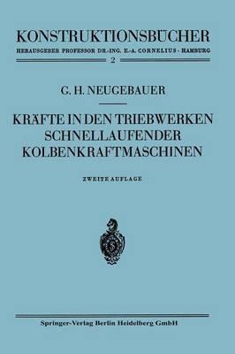 Kr fte in Den Triebwerken Schnellaufender Kolbenkraftmaschinen: Ihr Gleichgang Und Massenausgleich - Konstruktionsbucher 2 (Paperback)