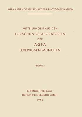 Mitteilungen Aus Den Forschungslaboratorien Der Agfa, Leverkusen-M nchen - Mitteilungen Aus Den Forschungslaboratorien Der Agfa-Gevaert 1 (Paperback)