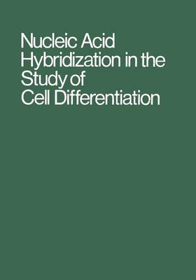 Nucleic Acid Hybridization in the Study of Cell Differentiation - Results and Problems in Cell Differentiation 3 (Paperback)
