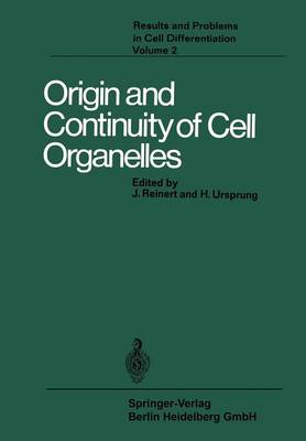 Origin and Continuity of Cell Organelles - Results and Problems in Cell Differentiation 2 (Paperback)