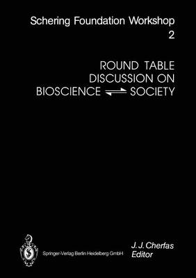 Round Table Discussion on BIOSCIENCE â SOCIETY - Ernst Schering Foundation Symposium Proceedings 2 (Paperback)