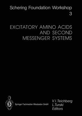Excitatory Amino Acids and Second Messenger Systems - Ernst Schering Foundation Symposium Proceedings 3 (Paperback)