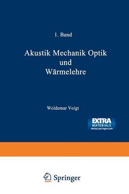 Wilhelm Weber's Werke: Erster Band: Akustik Mechanik Optik Und W rmelehre (Paperback)