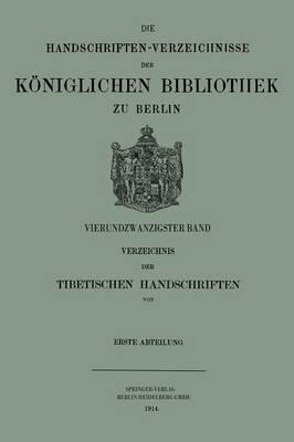 Verzeichnis Der Tibetischen Handschriften Der K niglichen Bibliothek Zu Berlin - Handschriften-Verzeichnisse der Koniglichen Bibliothek Zu Be 24 (Paperback)