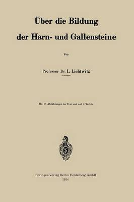 ber Die Bildung Der Harn- Und Gallensteine (Paperback)