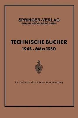Technische B cher 1945 -- M rz 1950: Zu Beziehen Durch Jede Buchhandlung (Paperback)