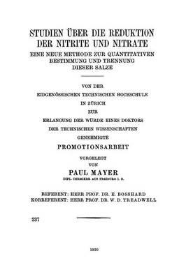 Studien ber Die Reduktion Der Nitrite Und Nitrate: Eine Neue Methode Zur Quantitativen Bestimmung Und Trennung Dieser Salze (Paperback)