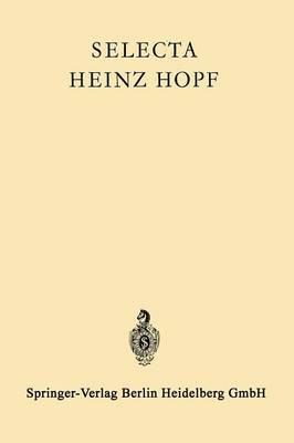 Selecta Heinz Hopf: Herausgegeben Zu Seinem 70. Geburtstag Von Der Eidgen ssischen Technischen Hochschule Z rich (Paperback)