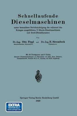 Schnellaufende Dieselmaschinen Unter Besonderer Ber cksichtigung Der W hrend Des Krieges Ausgebildeten U-Boots-Dieselmaschinen Und Bord-Dieseldynamos (Paperback)