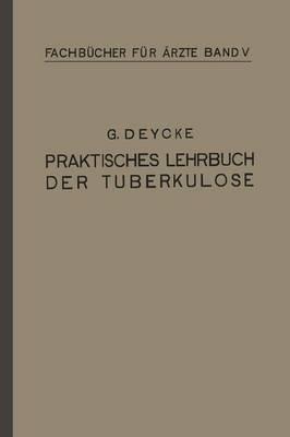Praktisches Lehrbuch Der Tuberkulose - Fachbucher Fur Arzte (Closed) 5 (Paperback)