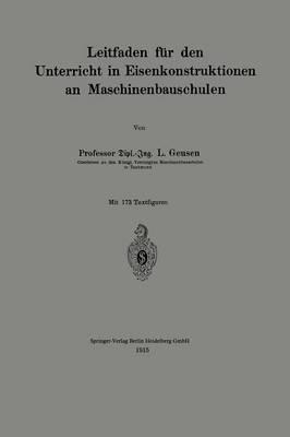 Leitfaden F r Den Unterricht in Eisenkonstruktionen an Maschinenbauschulen (Paperback)