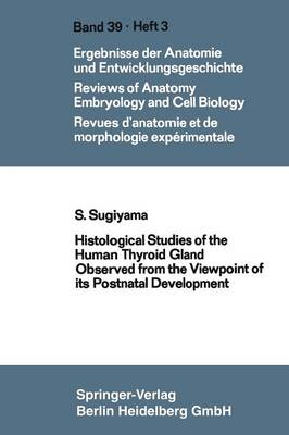 Histological Studies of the Human Thyroid Gland Observed from the Viewpoint of Its Postnatal Development - Advances in Anatomy, Embryology and Cell Biology 39/3 (Paperback)