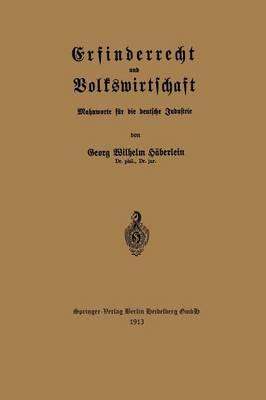 Erfinderrecht Und Volkswirtschaft: Mahnworte F r Die Deutsche Industrie (Paperback)