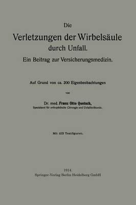 Die Verletzungen Der Wirbels ule Durch Unfall: Ein Beitrag Zur Versicherungsmedizin (Paperback)