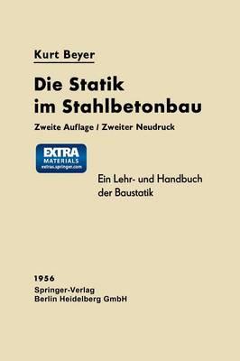 Die Statik Im Stahlbetonbau: Ein Lehr- Und Handbuch Der Baustatik