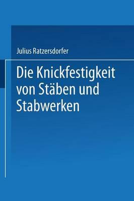 Die Knickfestigkeit Von St ben Und Stabwerken (Paperback)