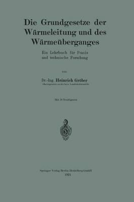 Die Grundgesetze Der W rmeleitung Und Des W rme berganges: Ein Lehrbuch F r Praxis Und Technische Forschung (Paperback)