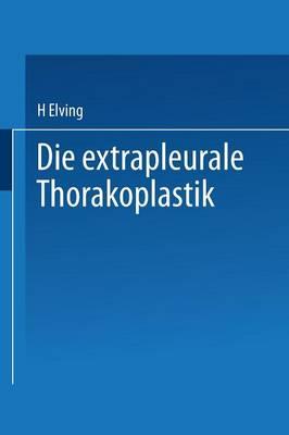 Die Extrapleurale Thorakoplastik: Akademische Abhandlung (Paperback)