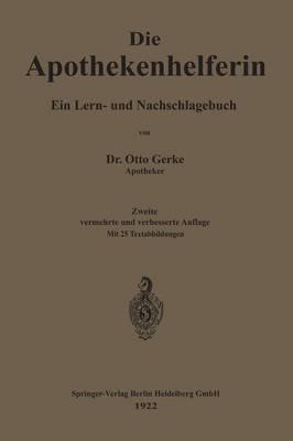 Die Apothekenhelferin: Ein Lern- Und Nachschlagebuch (Paperback)