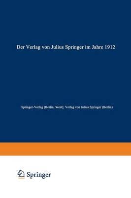Der Verlag Von Julius Springer Im Jahre 1912: Ein Bibliographischer Jahresbericht (Paperback)