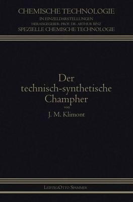 Der Technisch-Synthetische Campher - Chemische Technologie in Einzeldarstellungen (Paperback)