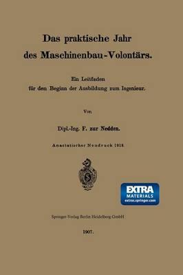 Das Praktische Jahr Des Maschinenbau-Volont rs: Ein Leitfaden F r Den Beginn Der Ausbildung Zum Ingenieur (Paperback)