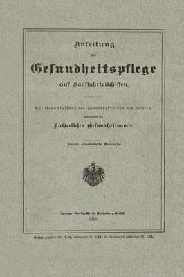 Anleitung Zur Gesundheitspflege Auf Kauffahrteischiffen: Auf Veranlassung Des Staatssekret rs Des Innern (Paperback)