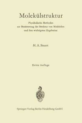 Molek lstruktur: Physikalische Methoden Zur Bestimmung Der Struktur Von Molek len Und Ihre Wichtigsten Ergebnisse (Paperback)