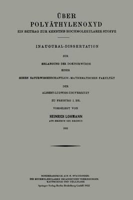 ber Poly thylenoxyd: Ein Beitrag Zur Kenntnis Hochmolekularer Stoffe (Paperback)