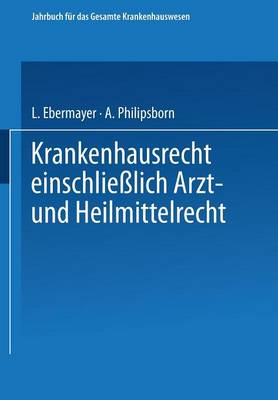Krankenhausrecht Einschliesslich Arzt- Und Heilmittelrecht - Handbucherei Fur Das Gesamte Krankenhauswesen 1 (Paperback)