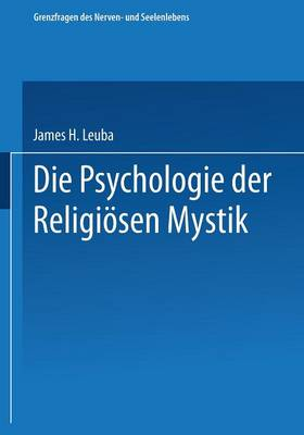 Die Psychologie Der Religi sen Mystik - Grenzfragen Des Nerven- Und Seelenlebens (Paperback)