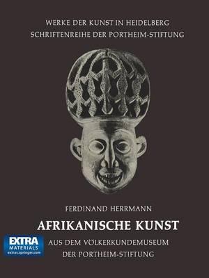 Afrikanische Kunst: Aus Dem V lkerkundemuseum Der Portheim-Stiftung - Werke Der Kunst in Heidelberg 3 (Paperback)