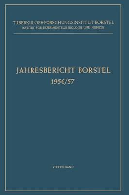 Jahresbericht Borstel: 1956/57 - Jahresbericht Des Tuberkulose-Forschungsinstituts Borstel 1956/57 (Paperback)