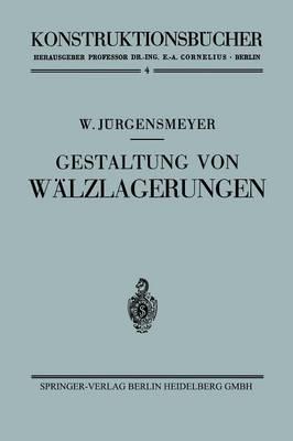 Gestaltung Von W lzlagerungen - Konstruktionsbucher 4 (Paperback)