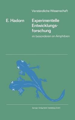 Experimentelle Entwicklungsforschung: Im Besonderen an Amphibien - Verstandliche Wissenschaft 77 (Paperback)