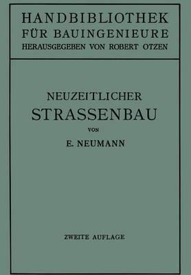 Der Neuzeitliche Stra enbau: Aufgaben Und Technik - Handbibliothek Fur Bauingenieure 2/10 (Paperback)