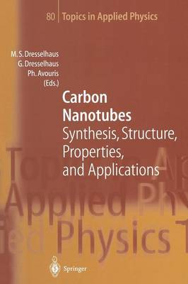 Carbon Nanotubes: Synthesis, Structure, Properties, and Applications - Topics in Applied Physics 80 (Paperback)