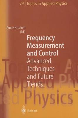 Frequency Measurement and Control: Advanced Techniques and Future Trends - Topics in Applied Physics 79 (Paperback)