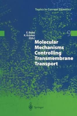 Molecular Mechanisms Controlling Transmembrane Transport - Topics in Current Genetics 9 (Paperback)