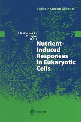 Nutrient-Induced Responses in Eukaryotic Cells - Topics in Current Genetics 7 (Paperback)