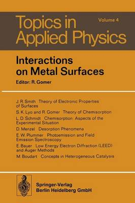 Interactions on Metal Surfaces - Topics in Applied Physics 4 (Paperback)