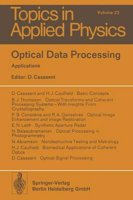 Optical Data Processing: Applications - Topics in Applied Physics 23 (Paperback)