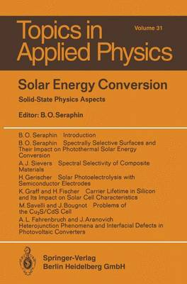 Solar Energy Conversion: Solid-State Physics Aspects - Topics in Applied Physics 31 (Paperback)