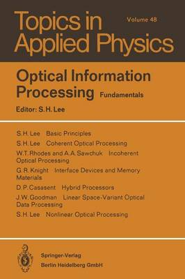 Optical Information Processing: Fundamentals - Topics in Applied Physics 48 (Paperback)