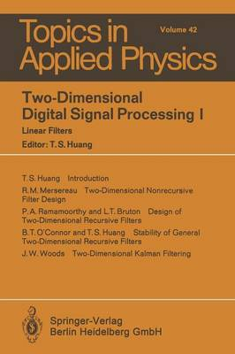 Two-Dimensional Digital Signal Processing I: Linear Filters - Topics in Applied Physics 42 (Paperback)