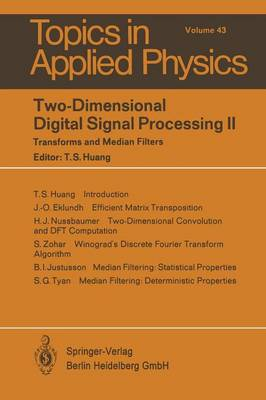 Two-Dimensional Digital Signal Processing II: Transform and Median Filters - Topics in Applied Physics 43 (Paperback)