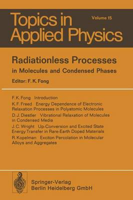 Radiationless Processes: in Molecules and Condensed Phases - Topics in Applied Physics 15 (Paperback)