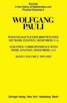 Wissenschaftlicher Briefwechsel Mit Bohr, Einstein, Heisenberg U.A.: Band 1: 1919-1929 - Sources in the History of Mathematics and Physical Sciences 2 (Paperback)
