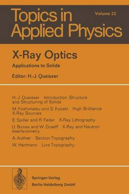 X-Ray Optics: Applications to Solids - Topics in Applied Physics 22 (Paperback)