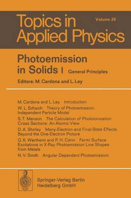 Photoemission in Solids I: General Principles - Topics in Applied Physics 26 (Paperback)